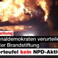 Nationaldemokraten verurteilen Erfurter Brandstiftung – Feuerteufel kein NPD-Aktiver!